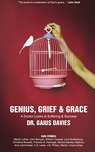 9781845503598: Genius, Grief & Grace: A Doctor Looks at Suffering & Success (Biography)