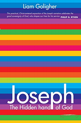 Joseph: The Hidden Hand of God: Goligher, Liam
