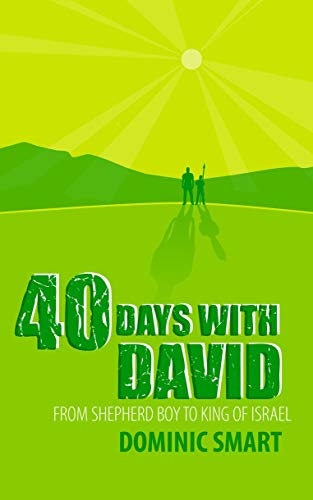 9781845503703: 40 Days With David: From Shepherd Boy to King of Israel (Daily Readings)