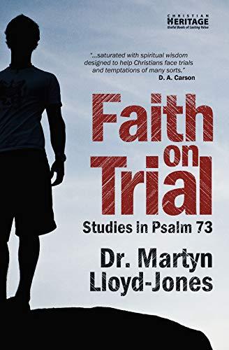Faith on Trial: Studies in Psalm 73 (1845503759) by Martyn Lloyd-Jones