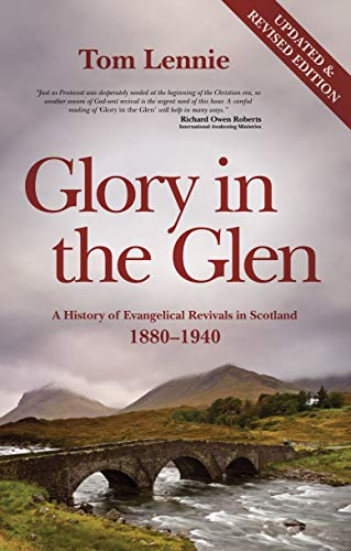 9781845503772: Glory in the Glen: A History of Evangelical Revivals in Scotland 1880-1940