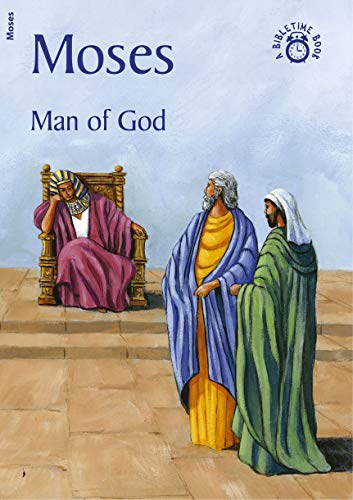 9781845503819: Moses: Man of God (Bible Time)