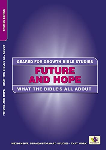 Future and Hope: What the Bible's all: Potter, Marie Louise
