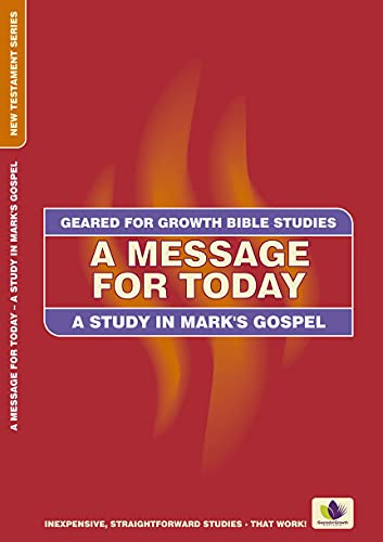 9781845504137: A Message for Today: A Study in Mark's Gospel (Geared for Growth)