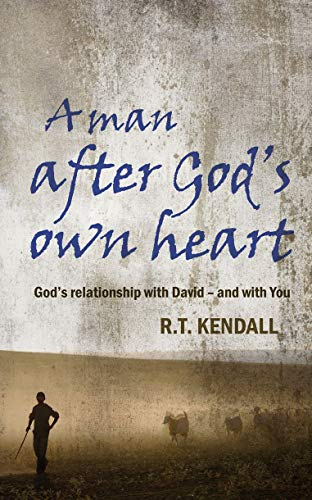 A Man After God's Own Heart: God's relationship with David and with you (1845504224) by Kendall, R. T.