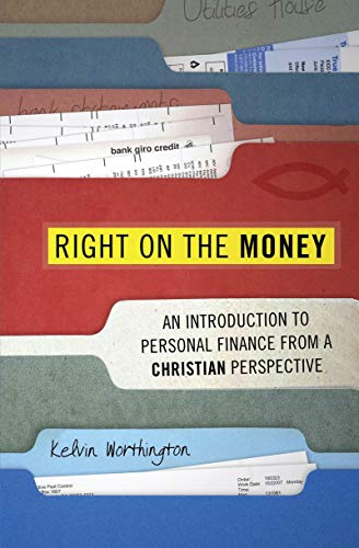9781845504267: Right on the Money: An Introduction to Personal Finance from a Christian Perspective