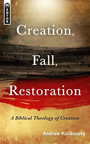 9781845504465: Creation, Fall, Restoration: A Biblical Theology of Creation