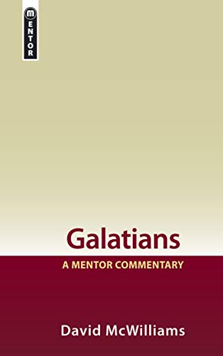 Galatians: A Mentor Commentary: David McWilliams