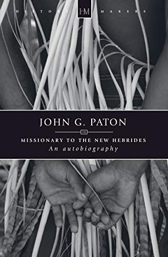 9781845504533: John G. Paton: Missionary to the New Hebrides
