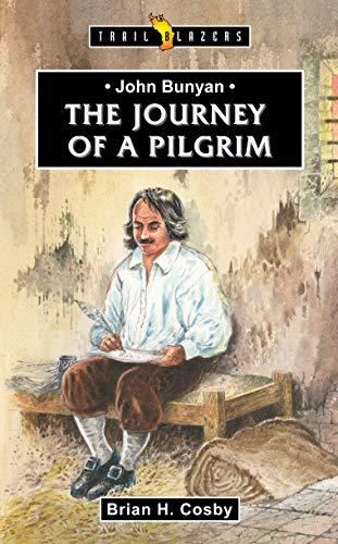 9781845504588: John Bunyan: Journey of a Pilgrim (Trailblazers)