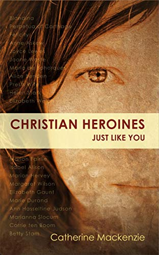 9781845504601: CHRISTIAN HEROINES (Biography)