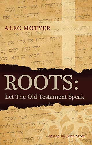 Roots: Let the Old Testament Speak (9781845505066) by Alec Motyer