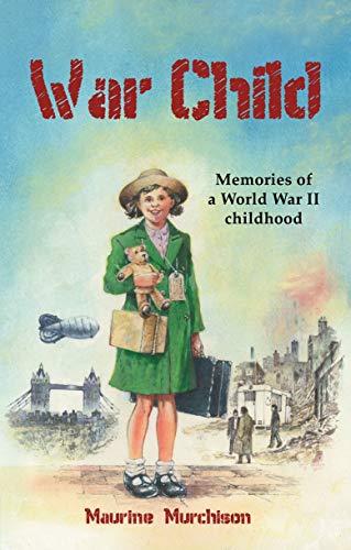 9781845505387: War Child: Memories of a World War II Childhood (Adventures)