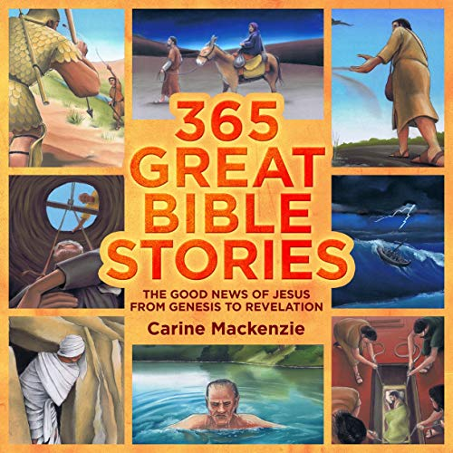 365 Great Bible Stories: The Good News of Jesus from Genesis to Revelation: MacKenzie, Carine