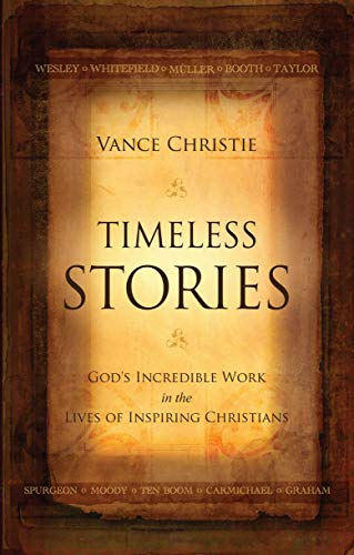9781845505578: Timeless Stories: God's Incredible Work in the Lives of Inspiring Christians (Biography)