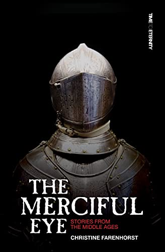 The Merciful Eye: Stories from the Middle: Christine Farenhorst