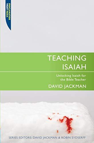 Teaching Isaiah: Unlocking Isaiah for the Bible Teacher (Paperback)
