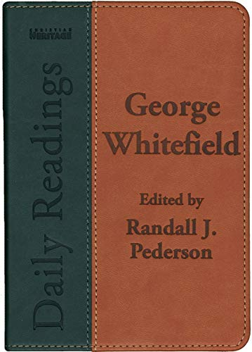 Daily Readings - George Whitefield: Edited by Randall J. Pederson: Whitefield, George