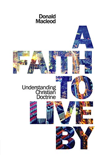 9781845505851: A Faith to Live By: Understanding Christian Doctrine