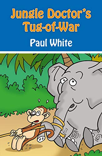 9781845506100: Jungle Doctor's-tug-of-war (Jungle Doctor Animal Stories)