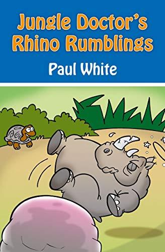 9781845506124: Jungle Doctor's Rhino Rumblings (Jungle Doctor Animal Stories)