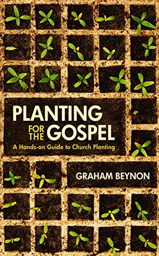 9781845506360: Planting for the Gospel: A hands-on guide to church planting