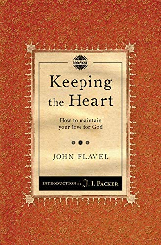 9781845506483: Keeping the Heart: How to maintain your love for God