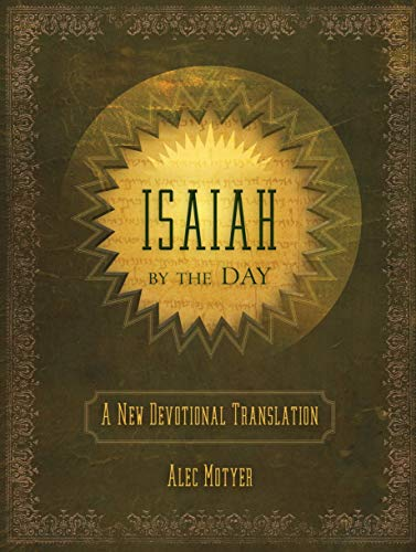 Isaiah by the Day: A New Devotional Translation (Daily Readings): Motyer, Alec
