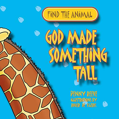 9781845506926: God Made Something Tall (Find the Animal)