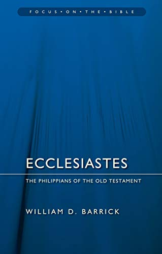 9781845507763: Ecclesiastes: The Philippians of the Old Testament (Focus on the Bible)