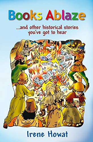Books Ablaze: ...and other historical stories: Howat, Irene
