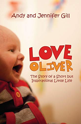 Love Oliver: The Story of a Short: Gill, Andy, Gill,