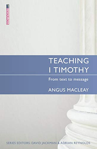 9781845508081: Teaching 1 Timothy: From text to message (Proclamation Trust)