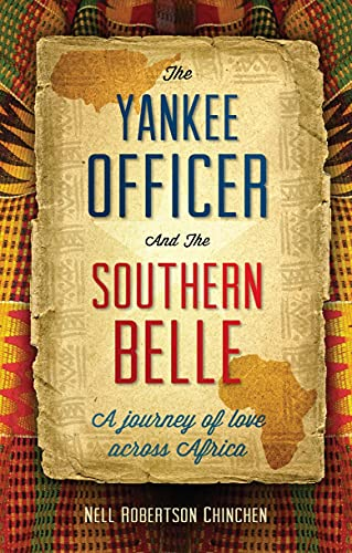 The Yankee Officer and the Southern Belle: A Journey of Love Across Africa: Chinchen, Nell ...