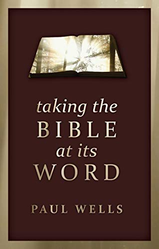 Taking the Bible at its Word: Paul Wells