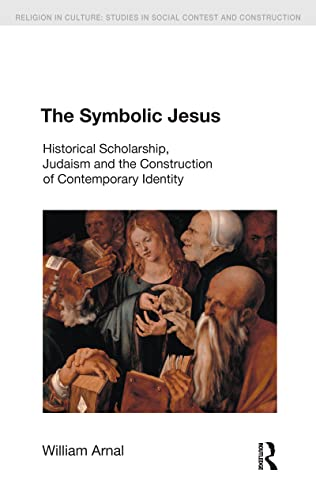 9781845530068: The Symbolic Jesus: Historical Scholarship, Judaism and the Construction of Contemporary Identity (Religion in Culture)