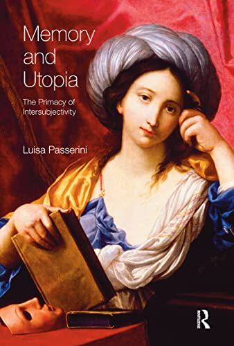 9781845530259: Memory and Utopia: The Primacy of Inter-Subjectivity (Critical Histories of Subjectivity and Culture)