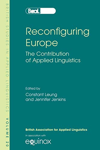 9781845530907: Reconfiguring Europe: The Contribution of Applied Linguistics (British Studies in Applied Linguistics)