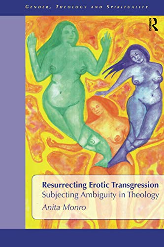 9781845531041: Resurrecting Erotic Transgression: Subjecting Ambiguity in Theology (Gender, Theology and Spirituality)