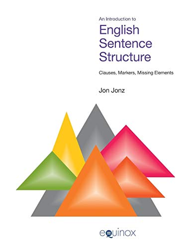 9781845531461: An Introduction to English Sentence Structure: Clauses, Markers, Missing Elements (Equinox Textbooks in Surveys and Linguistics) (EQUINOX TEXTBOOKS & SURVEYS IN LINGUISTICS)