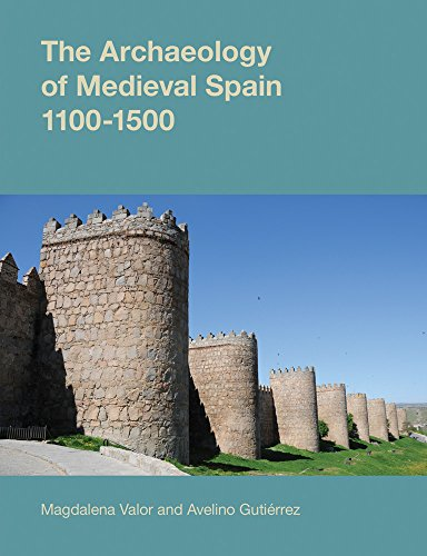 9781845531737: The Archaeology of Medieval Spain, 1100-1500 (Studies in the Archaeology of Medieval Europe)