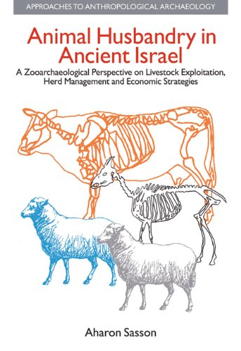 Animal Husbandry in Ancient Israel: A Zooarchaeological: Aharon Sasson
