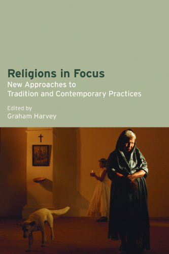 9781845532178: Religions in Focus: New Approaches to Tradition and Contemporary Practices