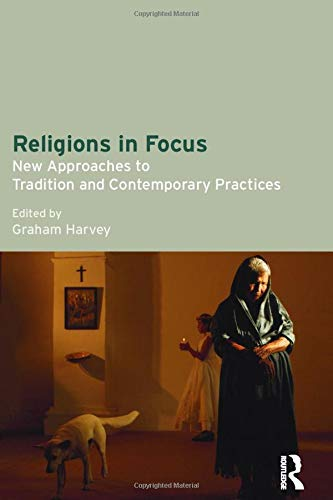 9781845532185: Religions in Focus: New Approaches to Tradition and Contemporary Practices