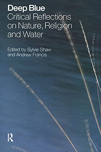 9781845532550: Deep Blue: Critical Reflections on Nature, Religion and Water