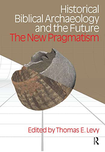 9781845532581: Historical Biblical Archaeology and the Future: The New Pragmatism