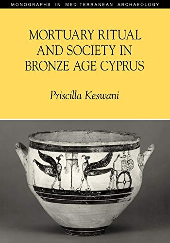 9781845532826: Mortuary Ritual and Society in Bronze Age Cyprus (Monographs in Mediterranean Archaeology)