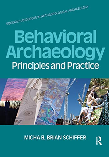 9781845532871: Behavioral Archaeology: Principles and Practice (Equinox Handbooks in Anthropological Archaeology)