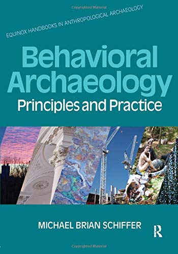 9781845532888: Behavioral Archaeology: Principles and Practice (Equinox Handbooks in Anthropological Archaeology)