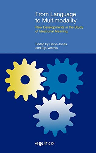 9781845533472: From Language to Multimodality: New Developments in the Study of Ideational Meaning (Functional Linguistics)